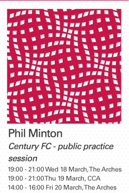 Phil Minton: Century FC - public practice session ( 		19:00 - 21:00 Tue 17 March at CCA, 19:00 - 21:00 Wed 18 March at CCA, 19:00 - 21:00 Thu 19 March at The Arches		)